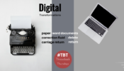 Digital Transformations – A New Throwback Thursdays Series